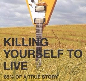 Killing Yourself to Live: 85% of a True Story – Chuck Klosterman